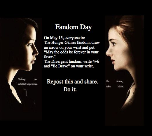 PLEASE re-pin this,share, and do it! :) ~ fandom~ fandom day~ May 15~ The Hunger Games~ Divergent~  @paralian99