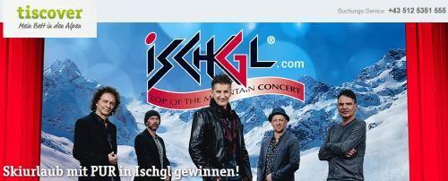 Ski-Urlaub in Ischgl mit PUR-Live-Konzert gewinnen - http://www.ratgeber.reise/gewinnspiel/ski-urlaub-ischgl-konzert-gewinnen-18764/