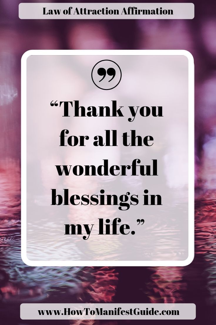 Law of Attraction Affirmation – Thank you for all the wonderful blessings in my life.