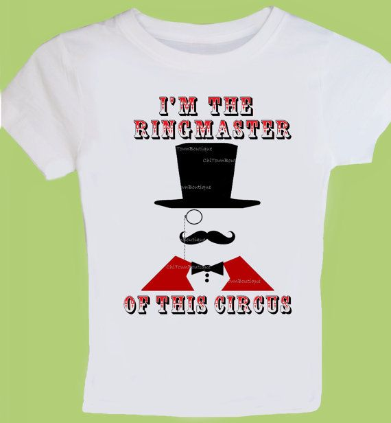 Ringmaster of this Circus Shirt Birthday T-Shirt,One Piece Baby,Tank or T-Shirt, Adult Shirts by ChiTownBoutique.etsy