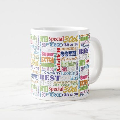Unique And Special 30th Birthday Party Gifts Giant Coffee Mug - patterns pattern special unique design gift idea diy