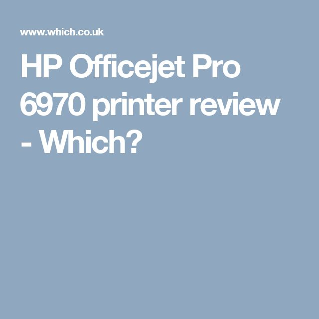 HP Officejet Pro 6970 printer review - Which?
