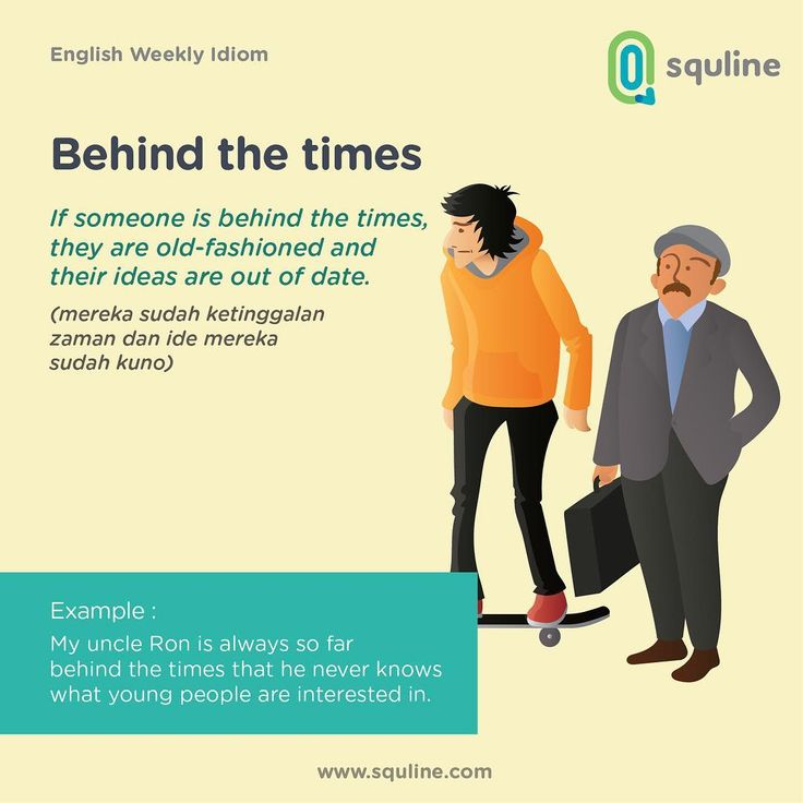 Weekly English Idiom : Behind the times ⠀  if someone is behind the times, they are old-fashioned and their ideas are out of date  Artinya sudah ketinggalan zaman dan ide mereka sudah kuno alias jadul  ⠀  ⠀  #squline #knowmore #learnmore #itsgoodtoknow #knowyouridiom #englishidiom⠀  #belajarbahasainggris #belajarbahasamandarin #belajaringgris #belajarmandarin #kursusbahasainggris #kursusbahasamandarin #kursusinggris #kursusmandarin #lesbahasain...
