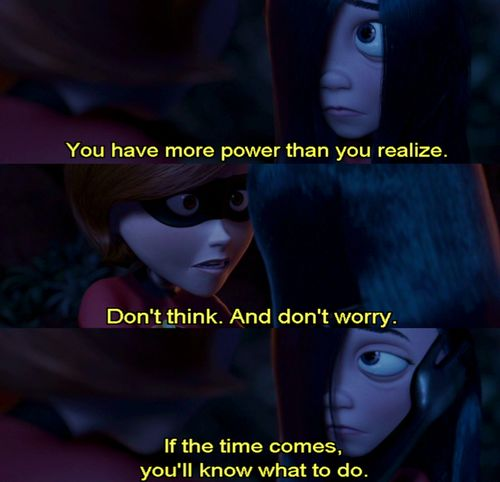 The Incredibles, giving us some pretty good advice since 2004