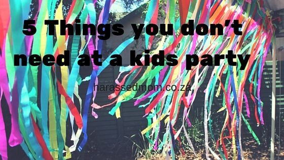 Things you don't need at a kids party|HarassedMom