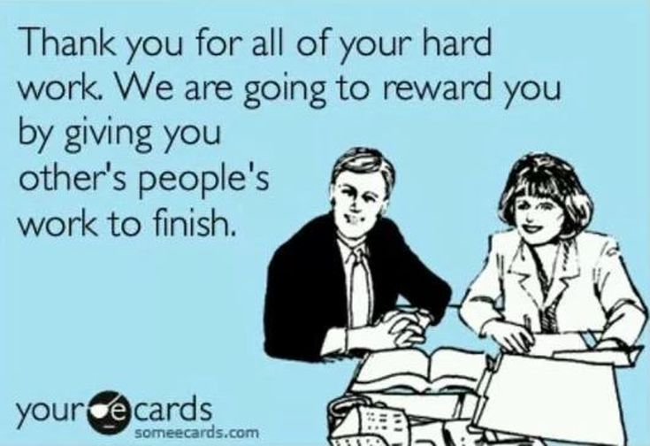 Stuck At Work We Ve Got Some Great Work Memes For You Work Humor Ecards Funny Work Memes