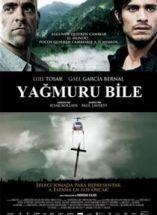 Yağmuru Bile – También la lluvia 2011 Film izle - http://www.sinemafilmizlesene.com/tarih-filmleri/yagmuru-bile-tambien-la-lluvia-2011-film-izle.html/