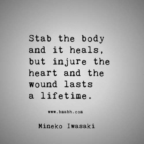 Sad Broken Heart Quotes -Stab the body and it heals, but injure the heart and the wound lasts a lifetime