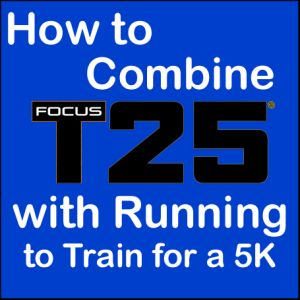 how-to-combine--focus-t25-with-a-running-program