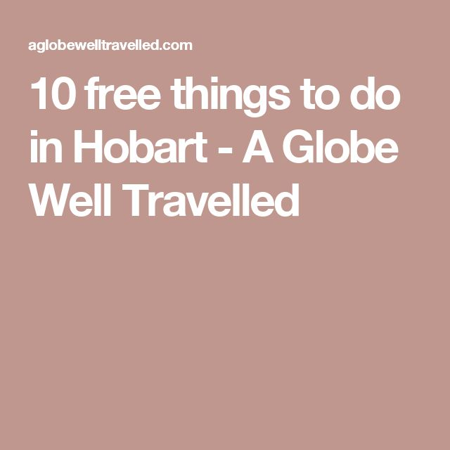 10 free things to do in Hobart - A Globe Well Travelled
