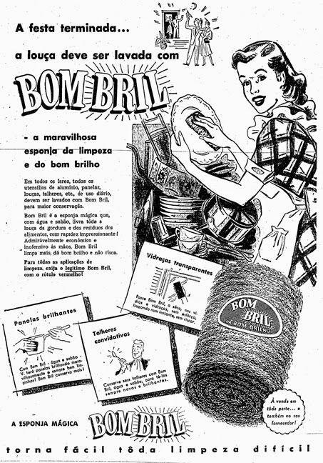 """""""Terminada a festa, a louça deve ser lavada com Bombril…""""  Veiculada no dia 27 de março de 1952 no jornal 'O Estado de São Paulo'."""