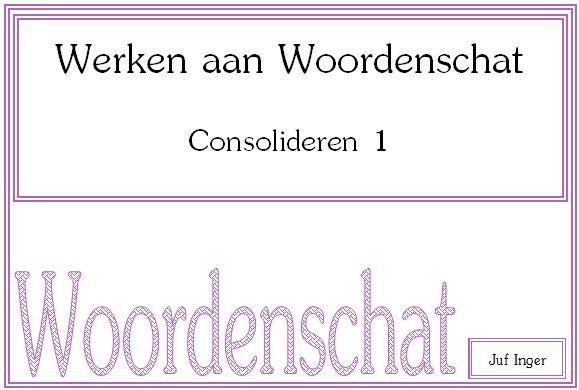 Werken aan Woordenschat - Consolideren 1 - Juf Inger