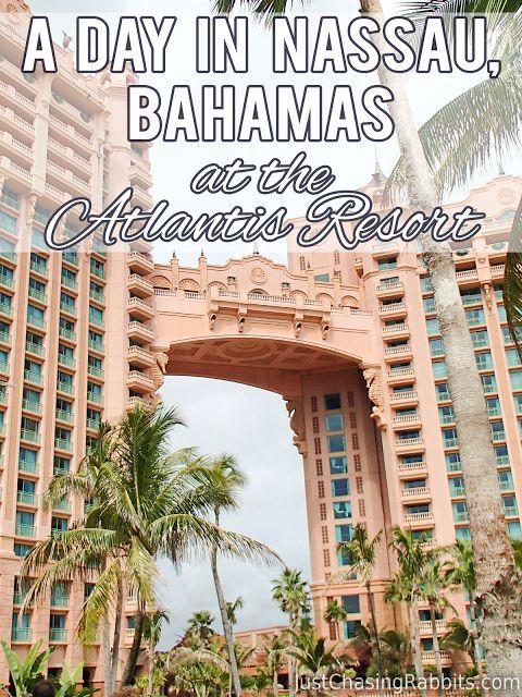 A Day in Nassau, Bahamas at the Atlantis Resort