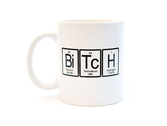 bitch periodic table white ceramic coffee or tea mug