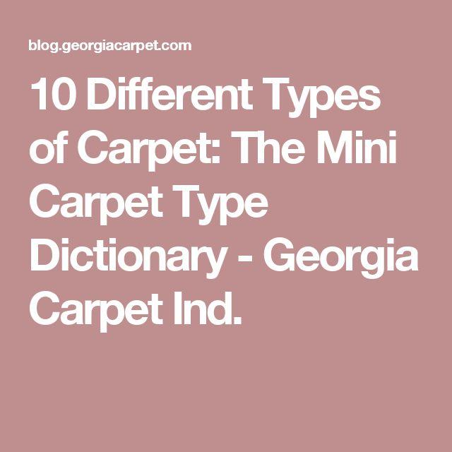 10 Different Types of Carpet: The Mini Carpet Type Dictionary - Georgia Carpet Ind.
