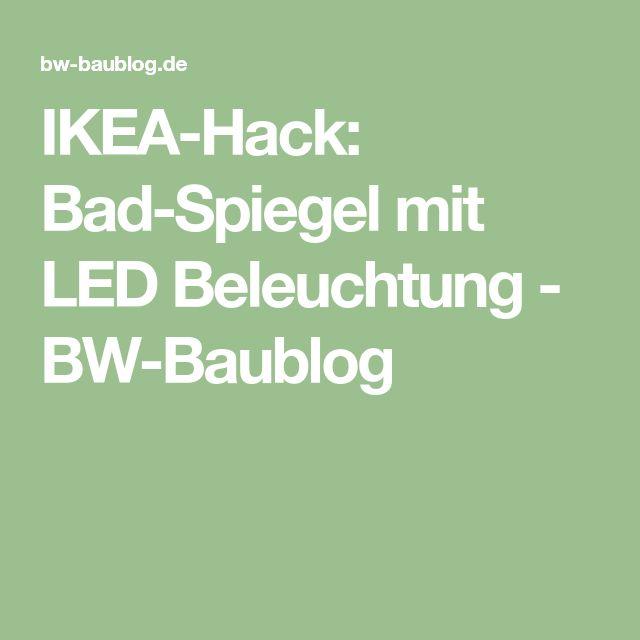 IKEA-Hack: Bad-Spiegel mit LED Beleuchtung - BW-Baublog
