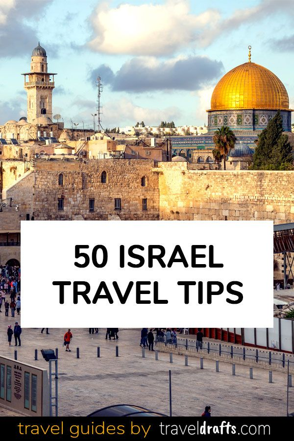 List Of 50 Israel Travel Tips Everything You Need To Know When
