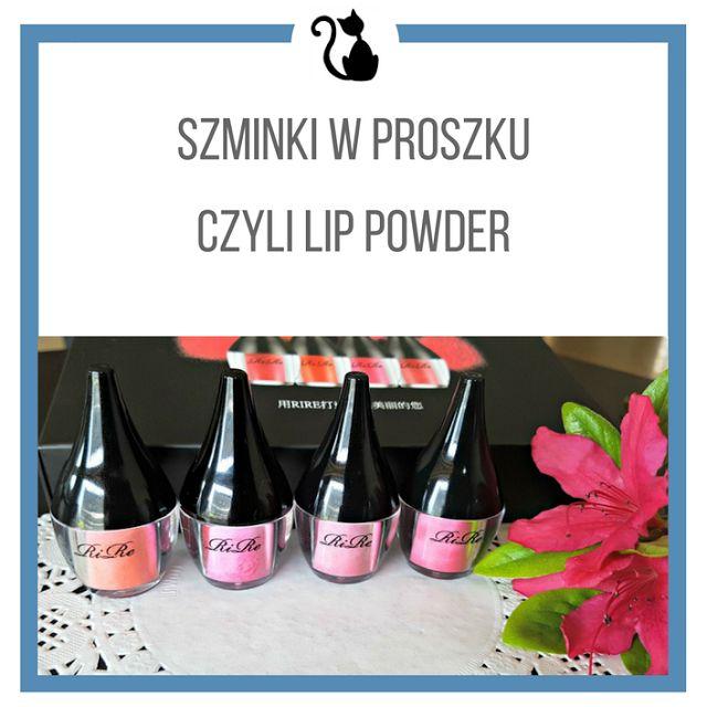 Kociamber w podróży: Szminki w proszku, czyli Lip Powder by RiRe