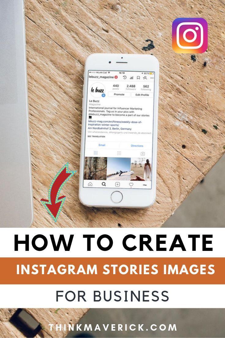 How To Create Instagram Stories Images For Business Thinkmaverick My Personal Journey Through Entrepreneurship Instagram Story Make Money Blogging Business Blog