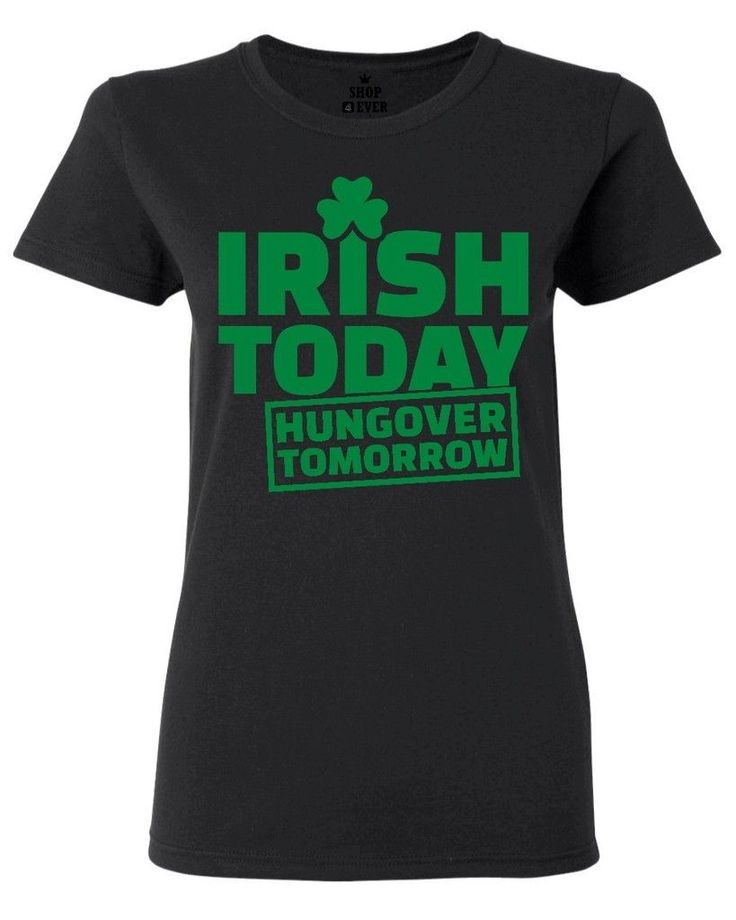 Irish Today Hungover Tomorrow Green Women's T-Shirt St. Patrick's Day Shirts - http://bestsellerlist.co.uk/irish-today-hungover-tomorrow-green-womens-t-shirt-st-patricks-day-shirts/