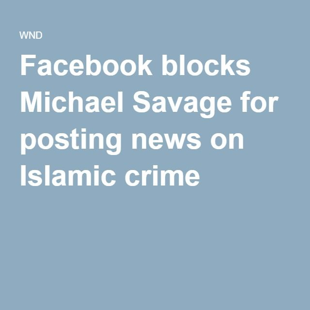 Facebook blocks Michael Savage for posting news on Islamic crime