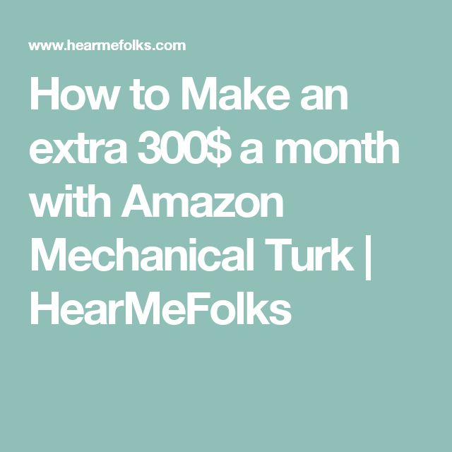 How to Make an extra 300$ a month with Amazon Mechanical Turk | HearMeFolks