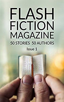 "My story, ""Aiden's Flowers"", appears in Flash Fiction Magazine - issue 1. Available from Amazon."