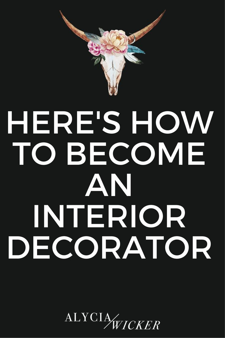 Here 39 s how to become an interior decorator decorator pinterest decor interior and wicker for How to become a interior designer