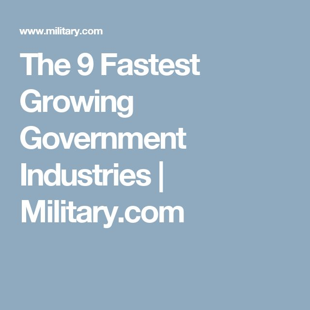 The 9 Fastest Growing Government Industries | Military.com