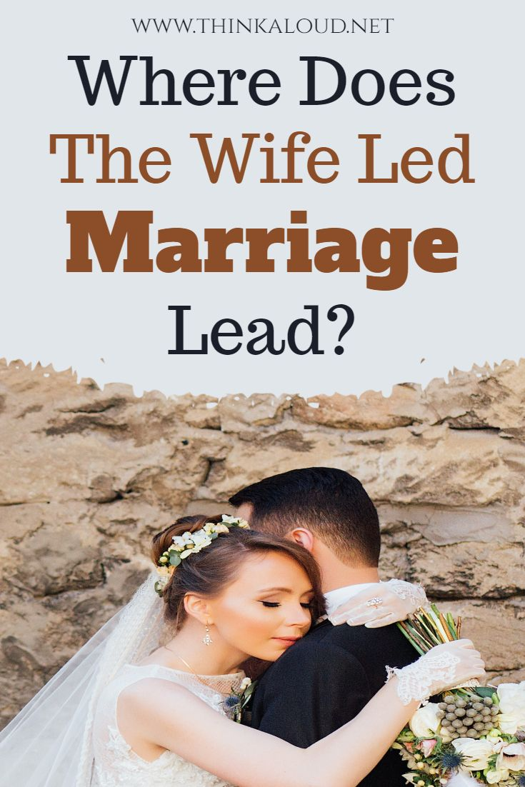 Marriage wife led Better Spouses