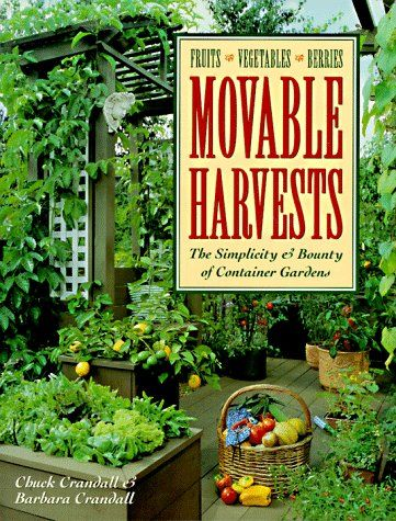 Movable Harvests The Simplicity Bounty of Container Gardens You can more details by clicking · Gardening BooksVe able