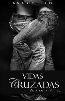 """Leer """"Vidas Cruzadas"""" #wattpad #romance"""