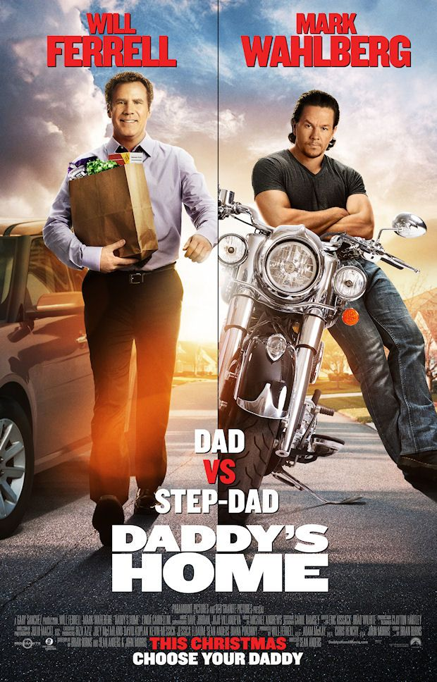 DADDY'S HOME ((This comes out on Christmas and I want to see it... looks hilarious!))