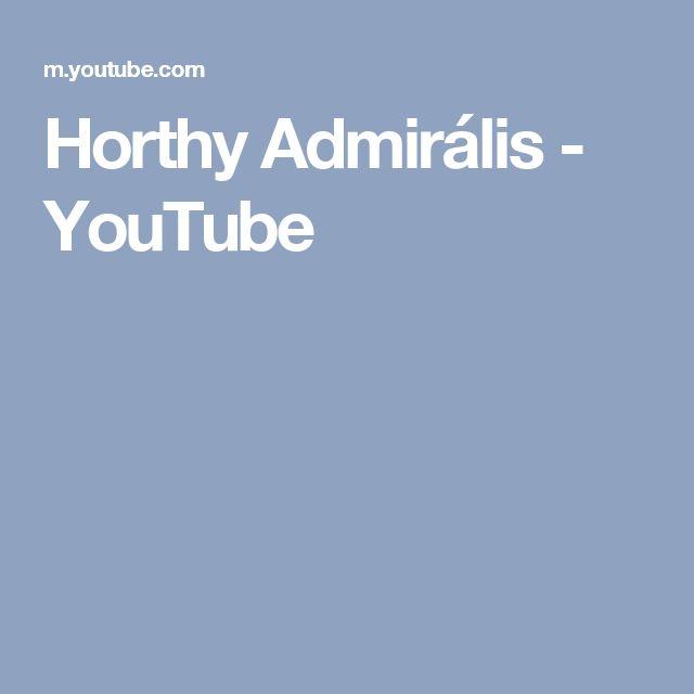 Horthy Admirális - YouTube