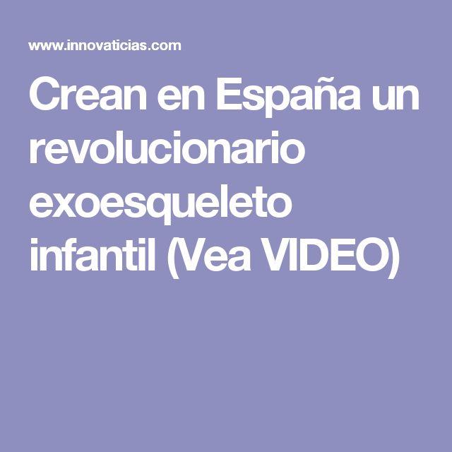 Crean en España un revolucionario exoesqueleto infantil (Vea VIDEO)