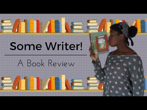 Video book review of Some Writer: https://www.youtube.com/watch?v=2-A74fR-UiA&t=16s