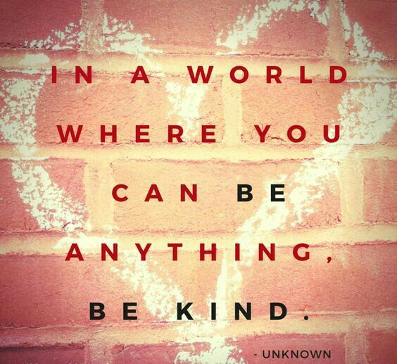 In a world where you can be anything, be kind. | What I ...