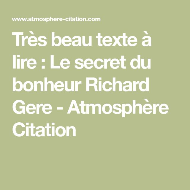 Très beau texte à lire : Le secret du bonheur Richard Gere - Atmosphère Citation