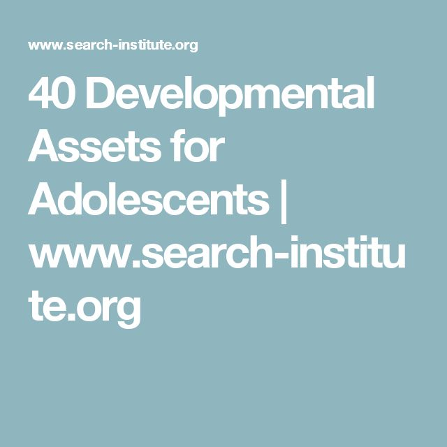 40 Developmental Assets for Adolescents | www.search-institute.org