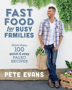 NEW Fast Food for Busy Families by Pete Evans Paperback Book Free Shipping