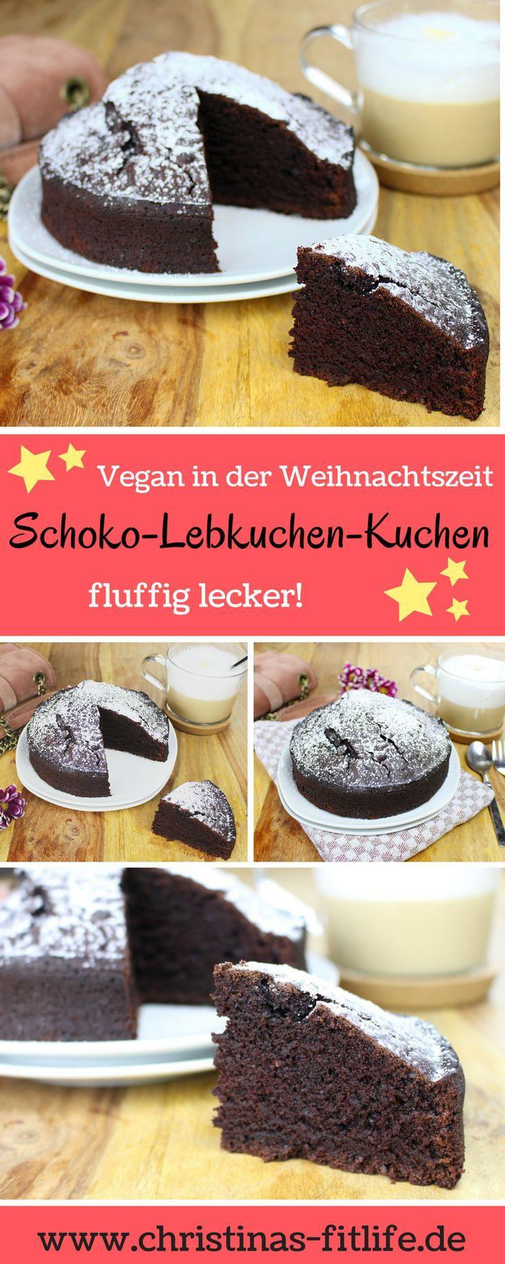 Veganer Schoko Lebkuchen Kuchen Christinas Fitlife In 2018