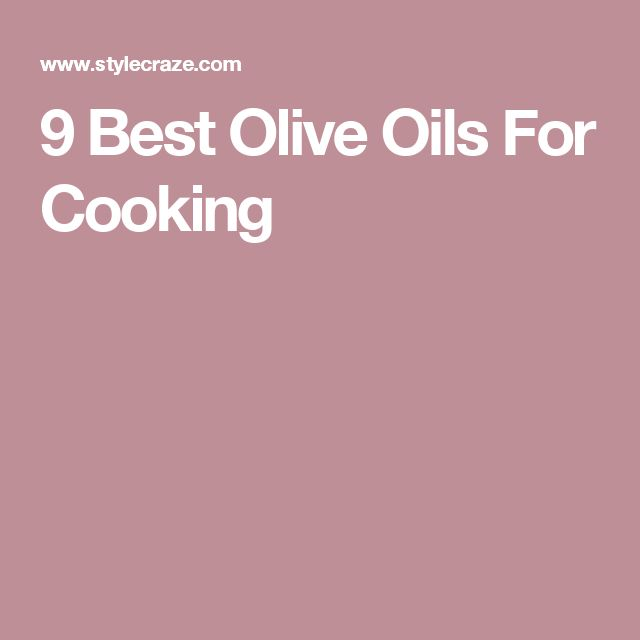 9 Best Olive Oils For Cooking
