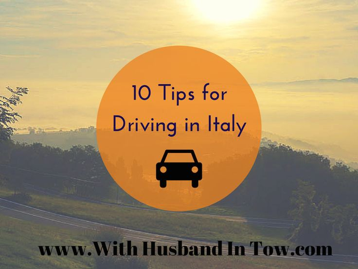To prevent others from suffering a similar fate, I thought I would share my 10 Tips for Driving in Italy.
