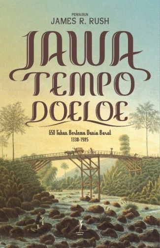 James R. Rush: Jawa Tempo Doeloe 650 Tahun Bertemu Dunia Barat 1330-1985   Komunitas Bambu
