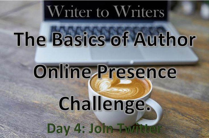 Basics of Author Online Presence Challenge Day 4: Join Twitter #authorbrand #socialmediatips #twittertips #authorplatform