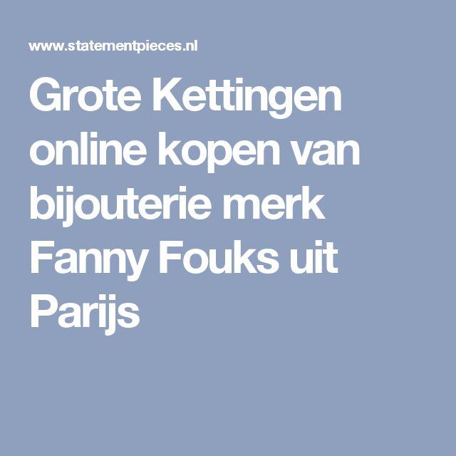Grote Kettingen online kopen van bijouterie merk Fanny Fouks uit Parijs