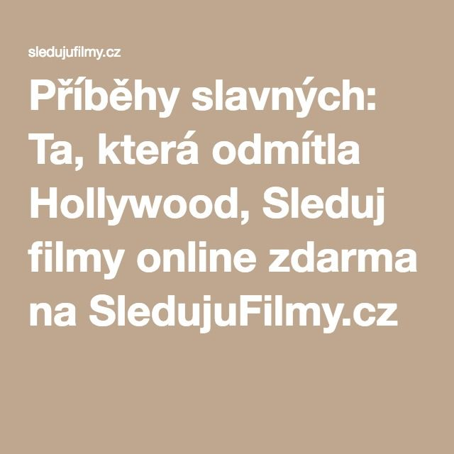 Příběhy slavných: Ta, která odmítla Hollywood, Sleduj filmy online zdarma na SledujuFilmy.cz