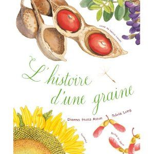 L' histoire d'une graine: Amazon.ca: Sylvia Long Dianna Hutts Aston: Books