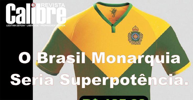 O Brasil Monarquia Seria Superpotência