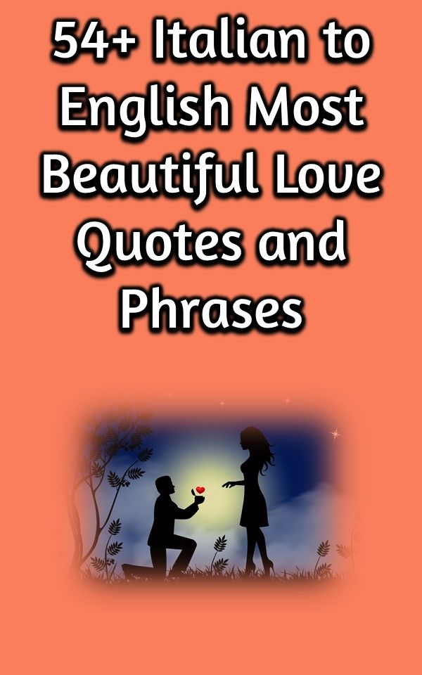 54 Italian To English Most Beautiful Love Quotes And Phrases
